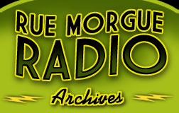 Rue Morgue Radio Archives