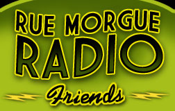 Rue Morgue Radio Friends